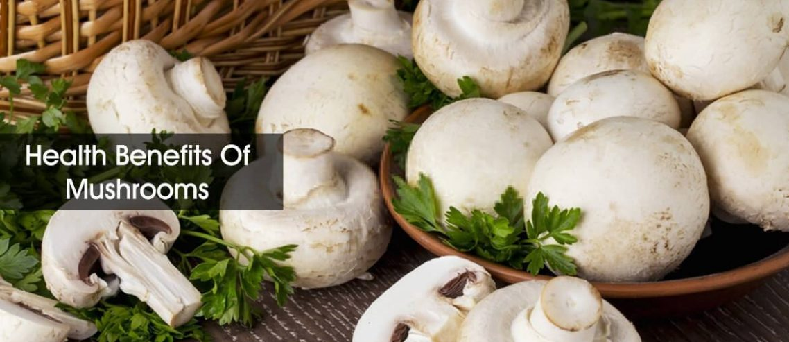 benefits of mushrooms & Nutrition value